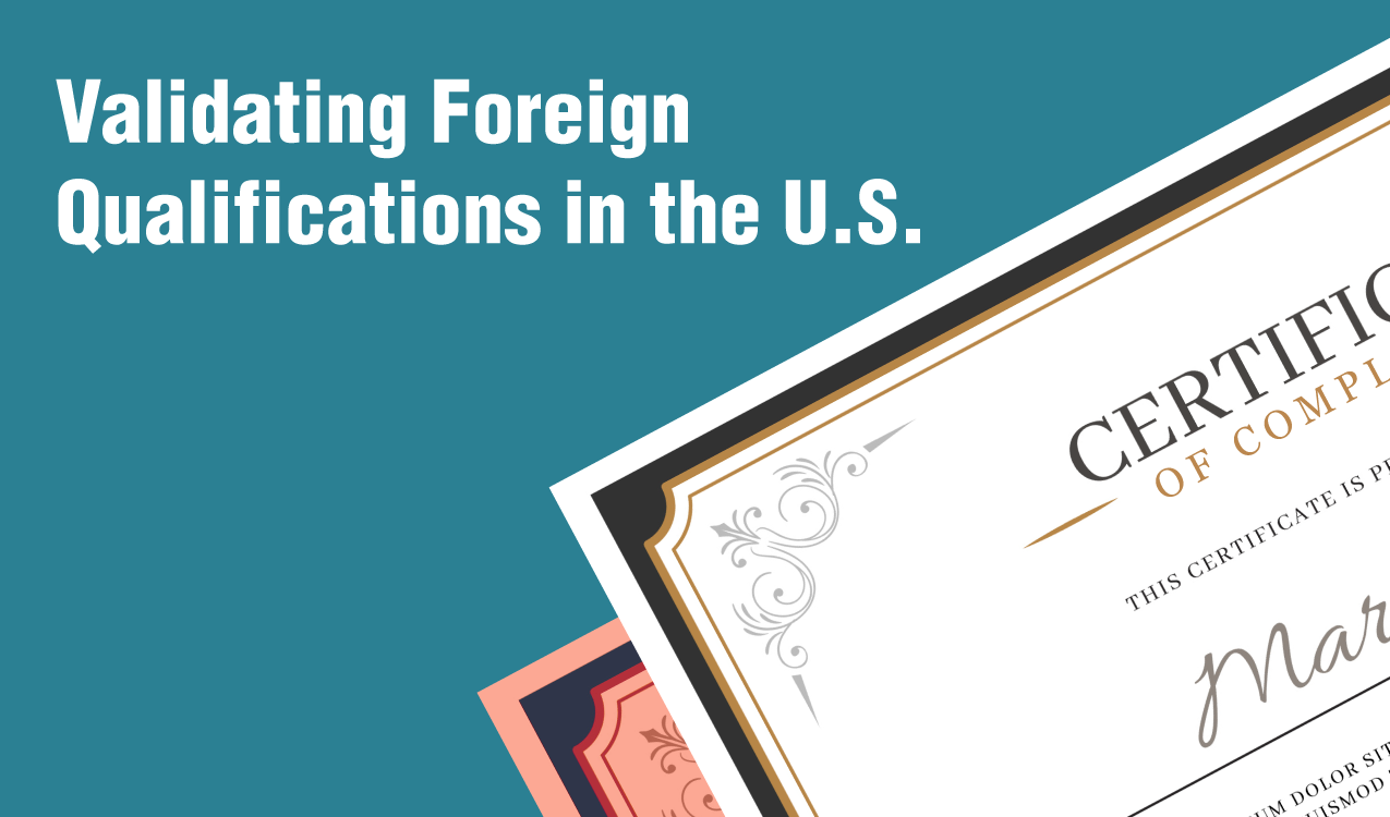 The process for validating a foreign degree or a professional certificate in the United States. The answer is not simple, but we have listed the initial steps to start the process.